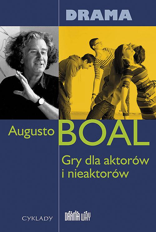 okładka Gry dla aktorów i nieaktorów Drama, Książka | Boal Augusto