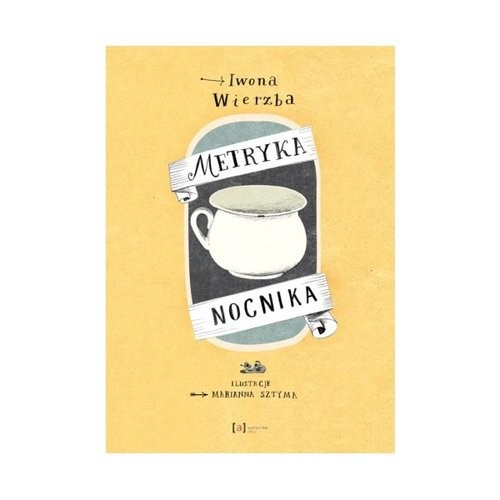 okładka Metryka nocnika, Książka | Wierzba Iwona