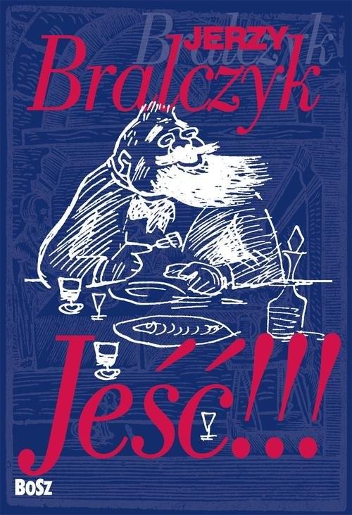 okładka Jeść!!!, Książka | Bralczyk Jerzy