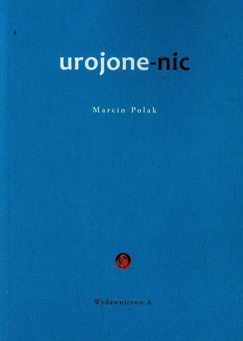 okładka Urojone-nic Postmodernistyczna metafizyka Stanisława Bretona, Książka | Polak Marcin