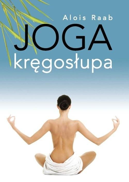 okładka Joga kręgosłupa, Książka | Raab Alois