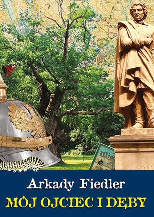 okładka Mój ojciec i dęby, Książka | Arkady Fiedler