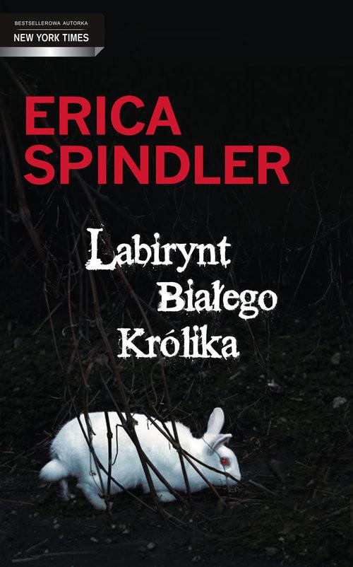okładka Labirynt Białego Królika, Książka | Spindler Erica