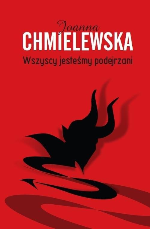 okładka Wszyscy jesteśmy podejrzani, Książka | Chmielewska Joanna