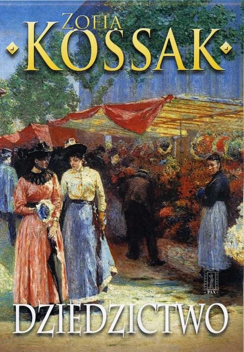 okładka Dziedzictwo Część 1-2książka |  | Zofia Kossak