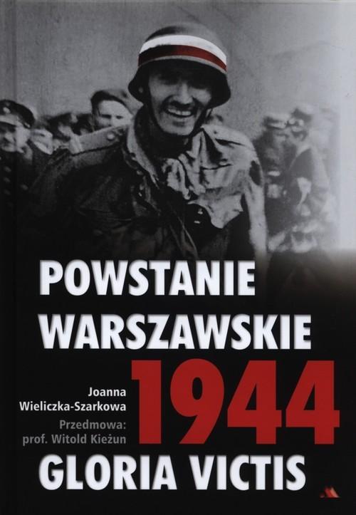 okładka Powstanie Warszawskie 1944 Gloria Victis + CD, Książka | Wieliczka-Szarkowa Joanna