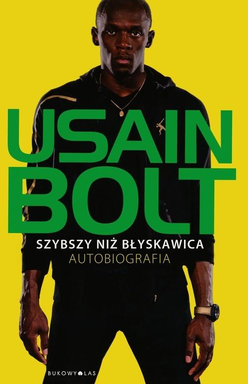 okładka Szybszy niż błyskawica Autobiografia, Książka | Bolt Usain
