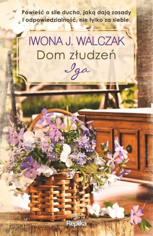 okładka Dom złudzeń Iga, Książka | Iwona J. Walczak