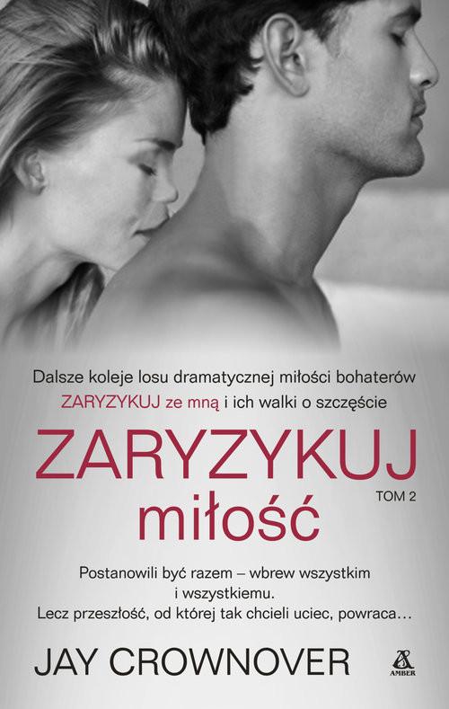 okładka Zaryzykuj miłość Tom 2, Książka | Crownover Jay