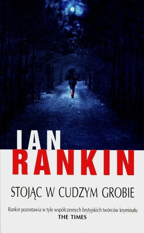 okładka Stojąc w cudzym grobie, Książka | Rankin Ian