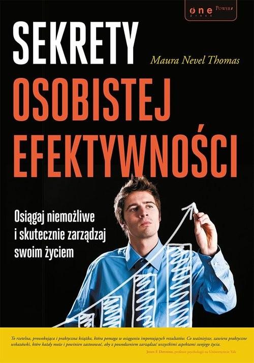 okładka Sekrety osobistej efektywności Osiągaj niemożliwe i skutecznie zarządzaj swoim życiem, Książka | Nevel Thomas Maura