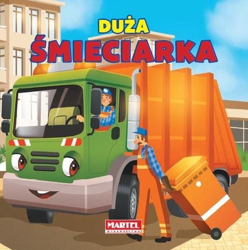 okładka Duża Śmieciarka, Książka | Nożyńska-Demianiuk Agnieszka
