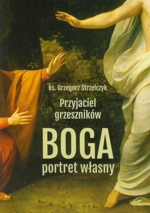 okładka Przyjaciel grzeszników Boga portret własny, Książka | Strzelczyk Grzegorz