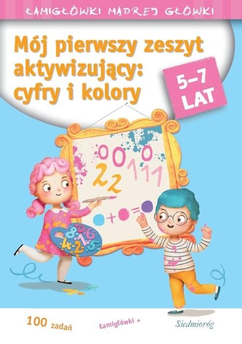 okładka Mój pierwszy zeszyt aktywizujący cyfry i kolory 5-7 latksiążka      Tamara Michałowska
