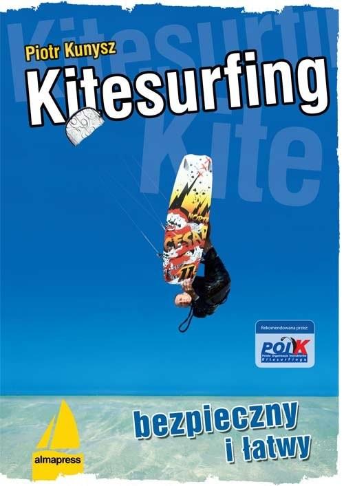 okładka Kitesurfing bezpieczny i łatwy, Książka | Kunysz Piotr