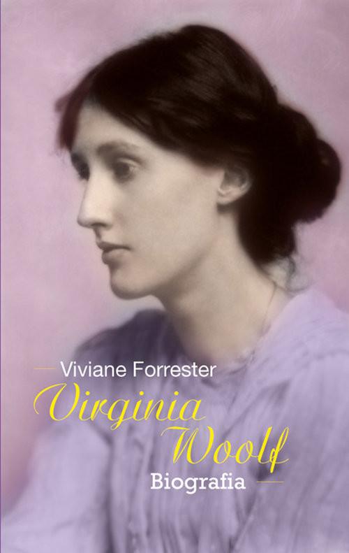 okładka Virginia Woolf Opowieść biograficzna, Książka | Viviane Forrester