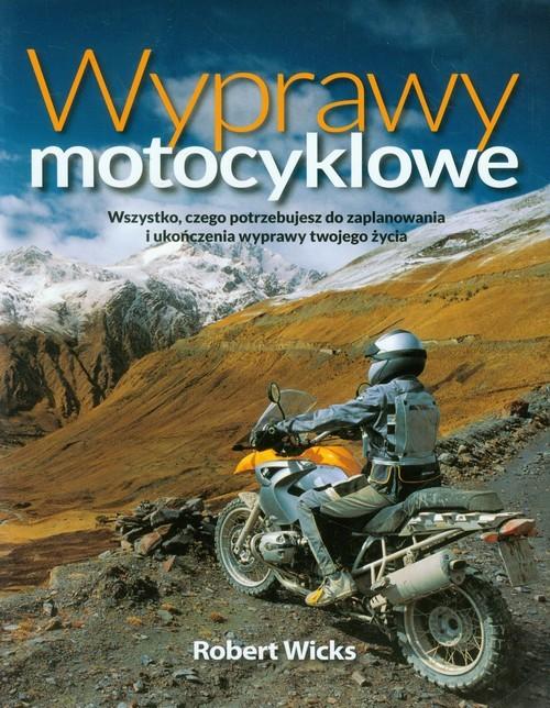 okładka Wyprawy motocyklowe, Książka | Wicks Robert