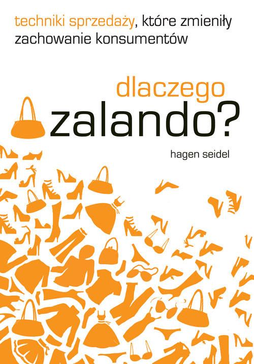okładka Dlaczego Zalando? Techniki sprzedaży, które zmieniły zachowanie konsumentów, Książka | Seidel Hagen