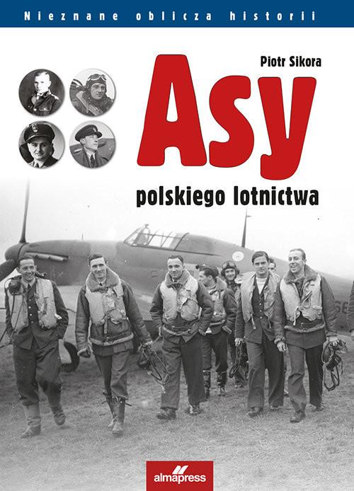 okładka Asy polskiego lotnictwa, Książka | Sikora Piotr