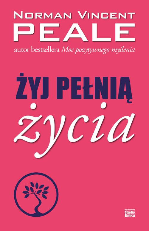 okładka Żyj pełnią życia, Książka | Norman V Peale