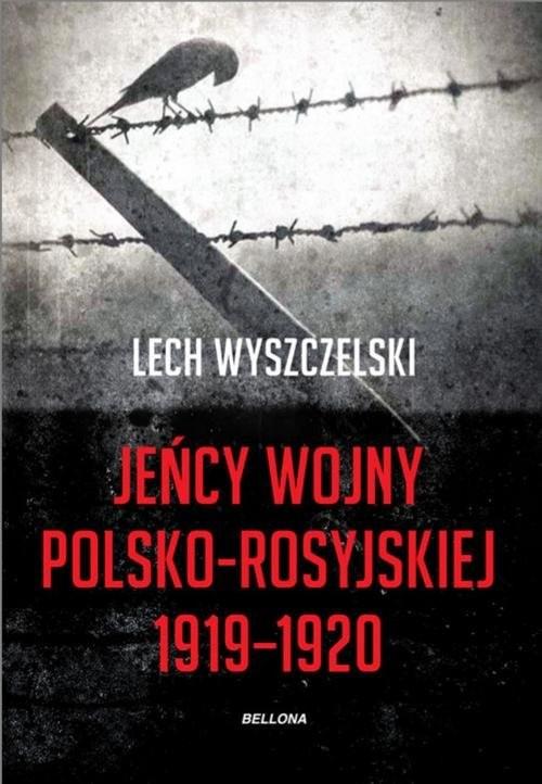 okładka Jeńcy wojny polsko-rosyjskiej 1919-1920, Książka   Wyszczelski Lech