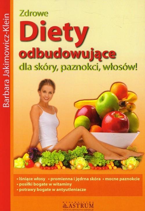 okładka Diety odbudowujące dla skóry, paznokci, włosów, Książka | Barbara Jakimowicz-Klein