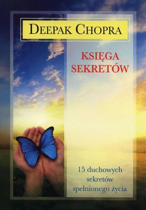 okładka Księga sekretów 15 duchowych sekretów spełnionego życia, Książka | Deepak  Chopra