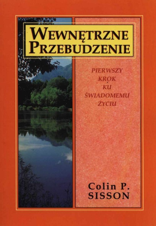 okładka Wewnętrzne przebudzenie Pierwszy krok ku świadomemu życiu, Książka | Colin P. Sisson