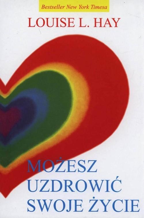 okładka Możesz uzdrowić swoje życie, Książka | Louise L. Hay