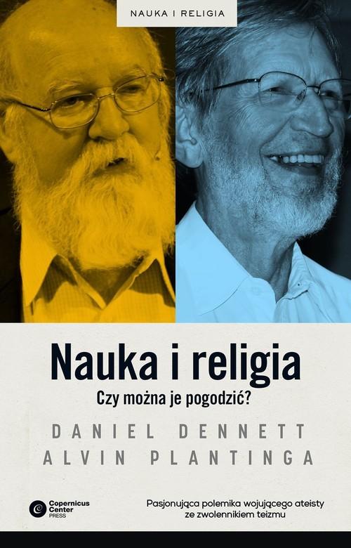 okładka Nauka i religia Czy można je pogodzić?, Książka | Daniel Dennett, Alvin Plantinga