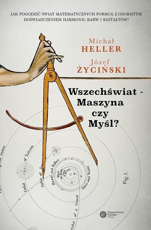 okładka Wszechświat - Maszyna czy Myśl?, Książka | Michał Heller, Józef Życiński