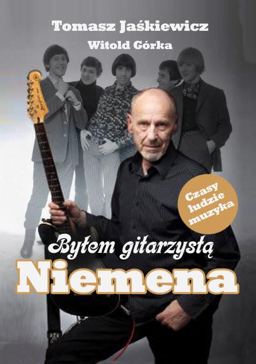 okładka Byłem gitarzystą Niemena, Książka | Tomasz Jaśkiewicz, Witold Górka