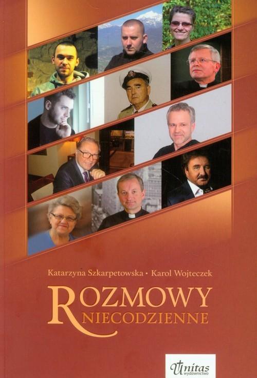 okładka Rozmowy niecodzienne, Książka | Katarzyna Szkarpetowska, Karol Wojteczek