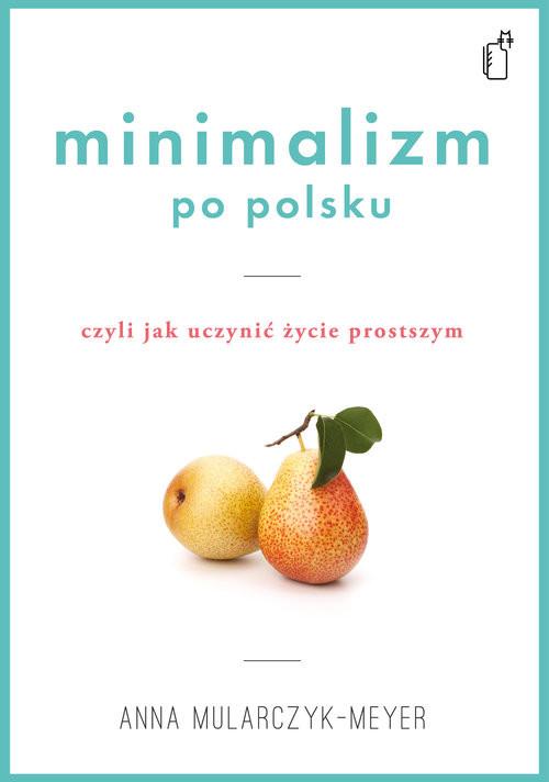 okładka Minimalizm po polsku, Książka   Mularczyk-Meyer Anna
