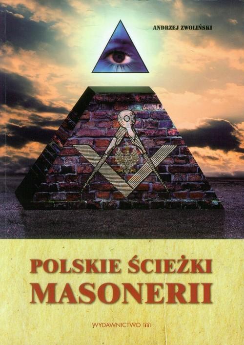 okładka Polskie ścieżki masonerii, Książka | Andrzej Zwoliński