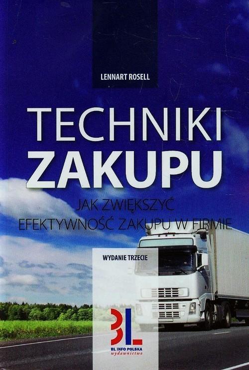 okładka Techniki zakupu Jak zwiększyć efektywność zakupu w firmie, Książka | Rosell Lennart