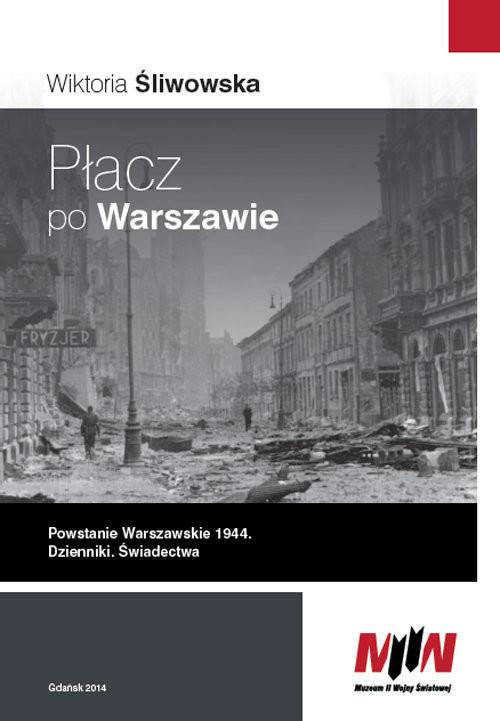 okładka Płacz po Warszawie Powstanie Warszawskie 1944 Dzienniki. Świadectwa, Książka | Praca Zbiorowa