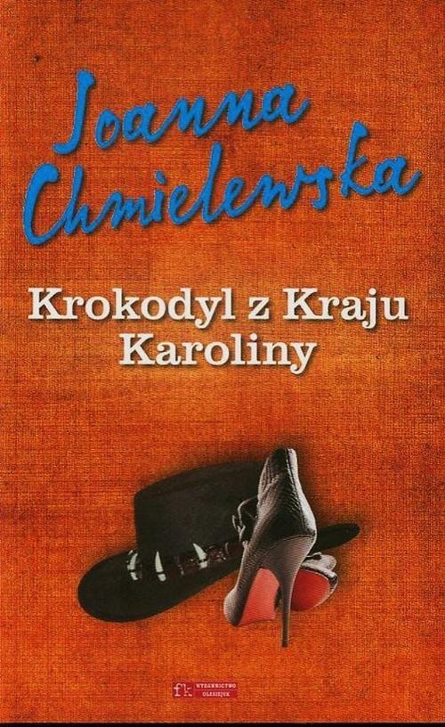 okładka Krokodyl z kraju Karoliny, Książka | Chmielewska Joanna