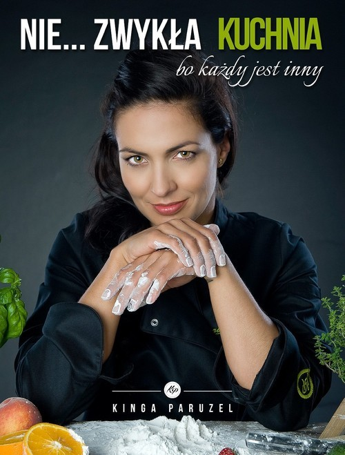 okładka Nie zwykła kuchnia bo każdy jest inny, Książka | Paruzel Kinga