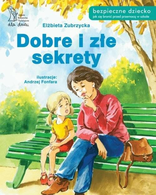 okładka Dobre i złe sekrety, Książka | Zubrzycka Elżbieta