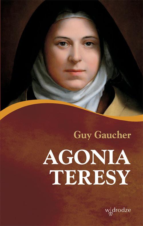 okładka Agonia Teresy, Książka | Guy Gaucher