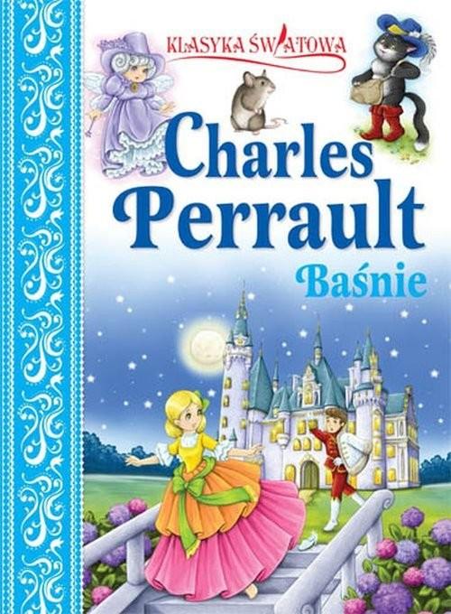 okładka Klasyka światowa Charles Perrault Baśnie, Książka | Charles Perrault