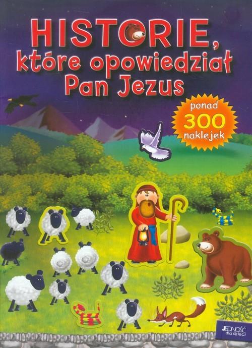 okładka Historie, które opowiedział Pan Jezus ponad 300 naklejek, Książka | David Juliet