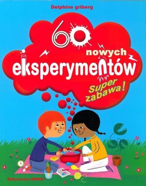 okładka 60 nowych eksperymentów Super zabawa, Książka | Grinberg Delphine