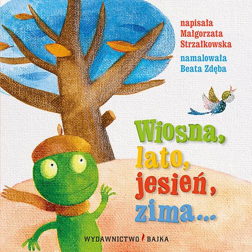 okładka Wiosna, lato, jesień, zima..., Książka | Małgorzata Strzałkowska