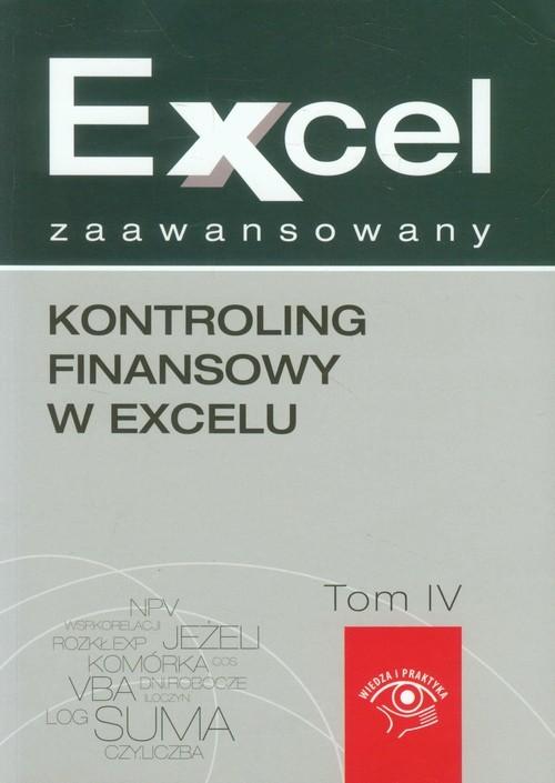 okładka Kontroling finansowy w Excelu Excel zaawansowany Tom 4, Książka | Wojciech  Próchnicki