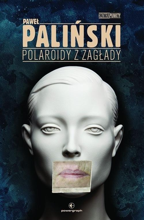 okładka Polaroidy z zagłady, Książka | Paweł Paliński