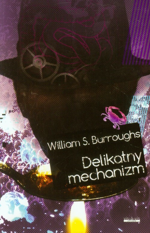 okładka Delikatny mechanizm. KsiążkaWilliam S. Burroughs