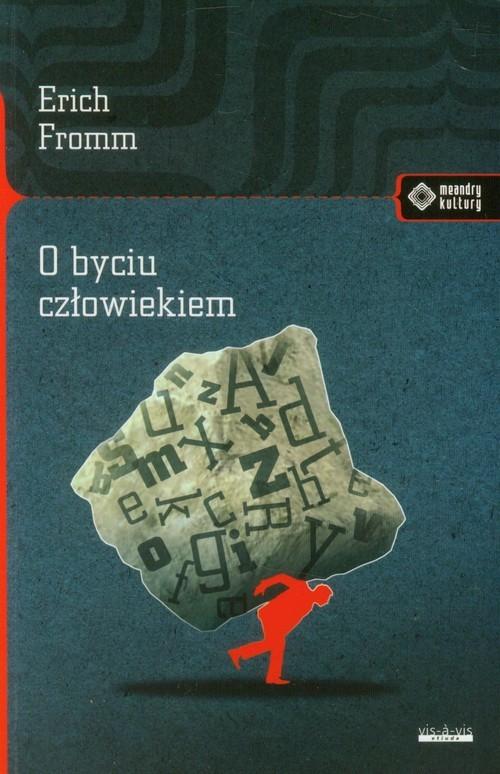 okładka O byciu człowiekiem, Książka | Erich Fromm