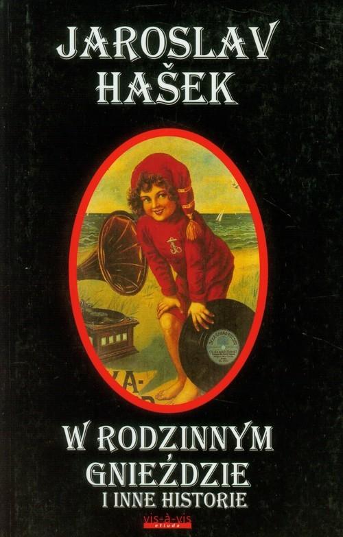 okładka W rodzinnym gnieździe i inne historie, Książka | Hasek Jaroslav